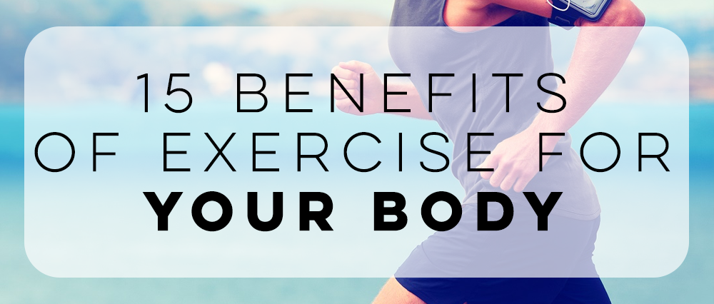 15 Benefits of Exercise for Your Body