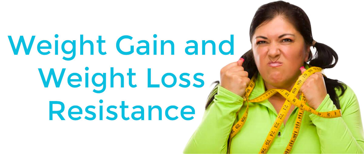 Weight Gain and Loss Resistance